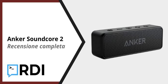 Anker Soundcore 2 - Recensione completa