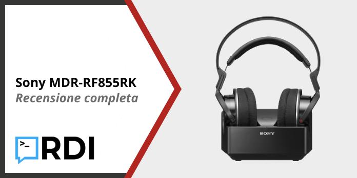 Sony MDR-RF855RK - Recensione completa