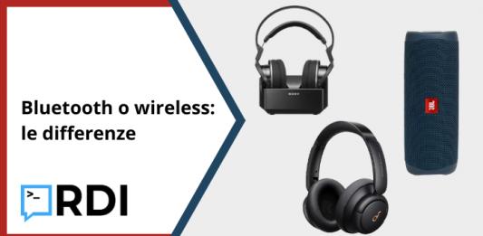 Bluetooth o wireless: qual è la differenza?