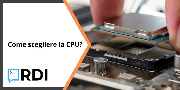 Come scegliere la CPU