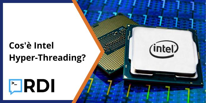 Cos'è Intel Hyper-Threading?