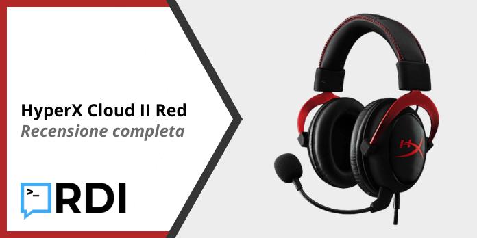 HyperX Cloud II Red - Recensione completa