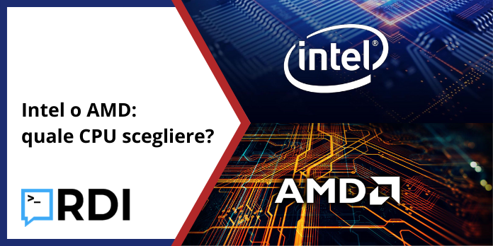 Intel o AMD: quale CPU scegliere?