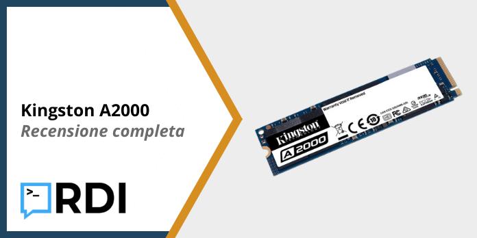 Kingston A2000 SSD - Recensione completa
