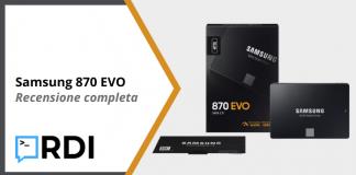 Samsung 870 EVO - Recensione completa
