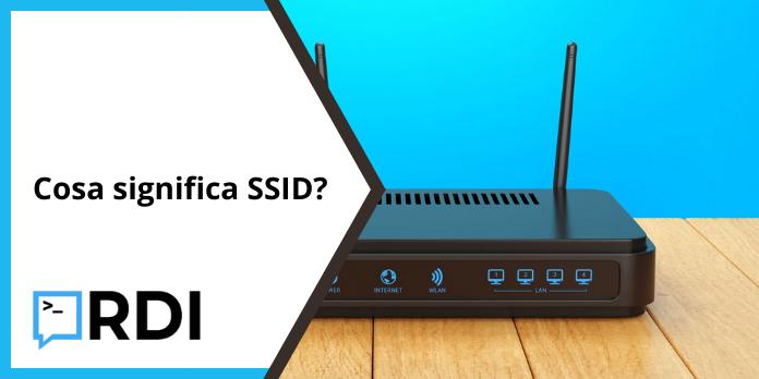 Cosa significa SSID?