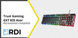 Trust Gaming GXT 835 Azor - Recensione completa