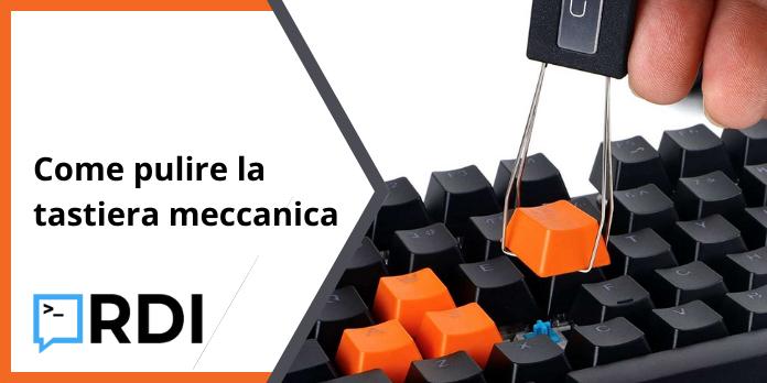 Come pulire la tastiera meccanica