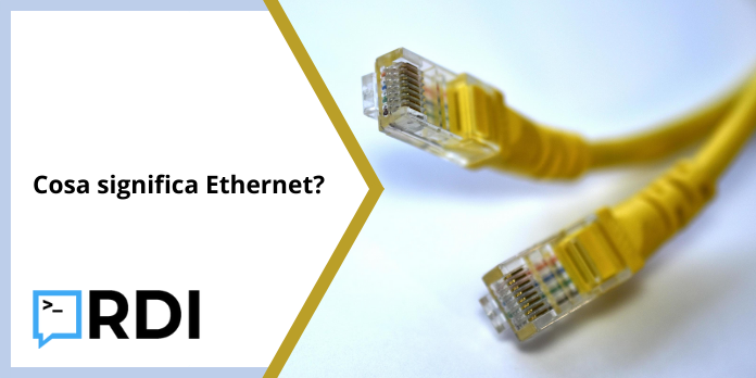 Cosa significa Ethernet?