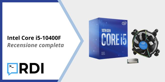 Intel Core i5-10400F - Recensione completa