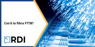 Cos'è la fibra FTTB?