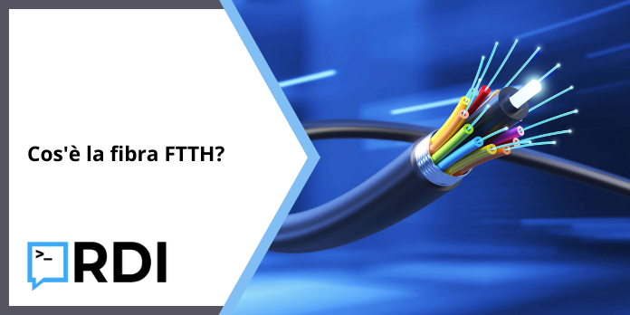Cos'è la fibra FTTH?