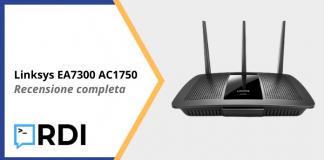 Linksys EA7300 AC1750 - Recensione completa