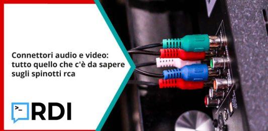 Connettori audio e video: tutto quello che c'è da sapere sugli spinotti rca