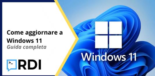 Come aggiornare a Windows 11 - Guida completa