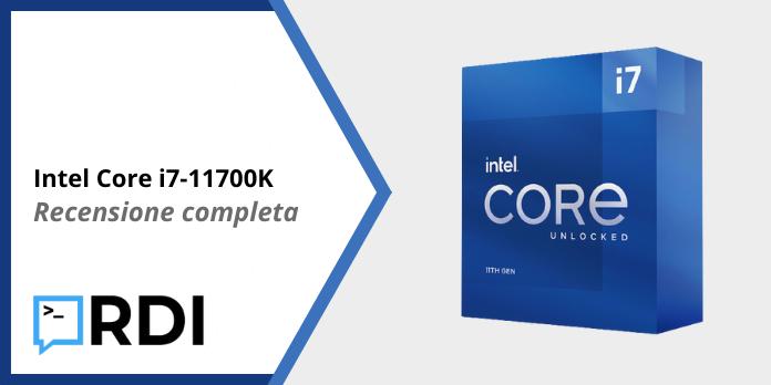 Intel Core i7-11700K - Recensione completa