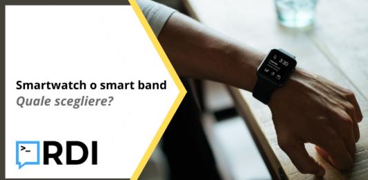 Smartwatch o smart band - Quale scegliere?