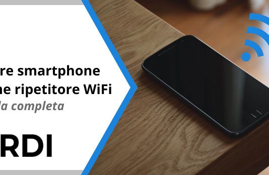 Usare smartphone come ripetitore WiFi - Guida completa